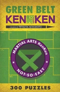 Green Belt KenKen: 300 Puzzles (Paperback)