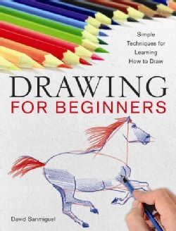 Drawing for Beginners: Simple Techniques for Learning How to Draw (Paperback)