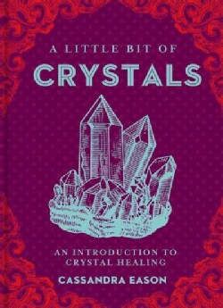 A Little Bit of Crystals: An Introduction to Crystal Healing (Hardcover)