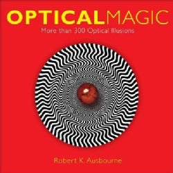Optical Magic: More Than 300 Optical Illusions (Paperback)