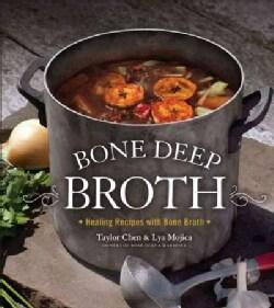 Bone Deep Broth: Healing Recipes With Bone Broth (Hardcover)