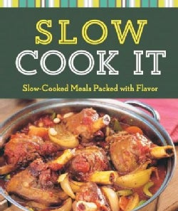 Slow Cook It: Slow-Cooked Meals Packed With Flavor (Paperback)