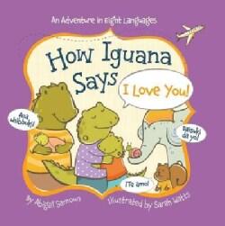 How Iguana Says I Love You! (Board book)