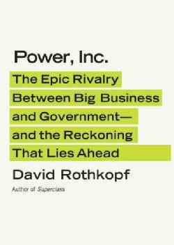Power, Inc.: The Epic Rivalry Between Big Business and Government-And the Reckoning That Lies Ahead (CD-Audio)
