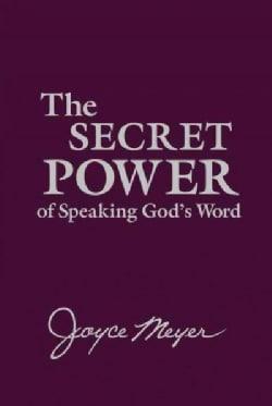 The Secret Power of Speaking God's Word (Paperback)