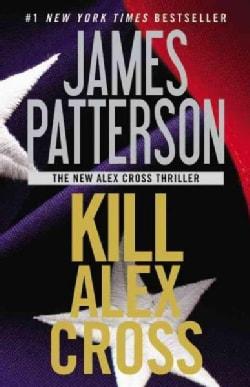 Kill Alex Cross (Paperback)