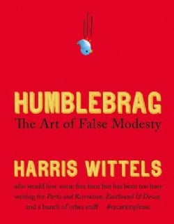 Humblebrag: The Art of False Modesty (Hardcover)