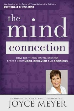 The Mind Connection: How the Thoughts You Choose Affect Your Mood, Behavior, and Decisions (Paperback)