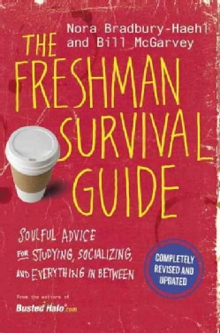 The Freshman Survival Guide: Soulful Advice for Studying, Socializing, and Everything in Between (Paperback)
