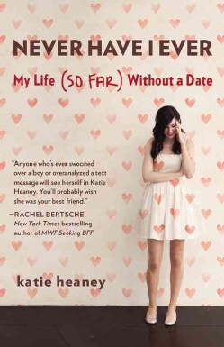 Never Have I Ever: My Life (So Far) Without a Date (Paperback)
