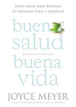 Buena Salud, Buena Vida / Good Health, Good Life: Doce Claves Para Disfrutar De Bienestar Fisico Y Espiritual / E... (Paperback)
