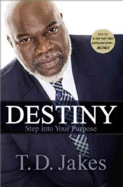 Destiny: Step into Your Purpose (Paperback)