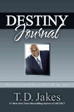 Destiny Journal: Recording Your Path to a Life of Divine Order (Notebook / blank book)