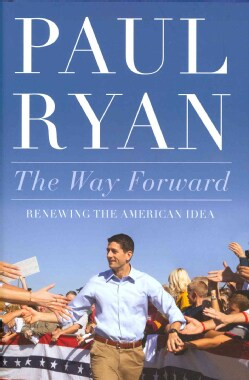 The Way Forward: Renewing the American Idea (Hardcover)