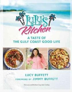 Lulu's Kitchen: A Taste of the Gulf Coast Good Life (Paperback)