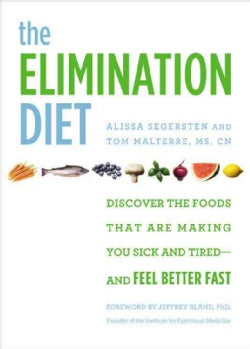 The Elimination Diet: Discover the Foods That Are Making You Sick and Tired--and Feel Better Fast (Hardcover)