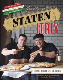 Staten Italy: Nothin' but the Best Italian-American Classics, from Our Block to Yours (Hardcover)