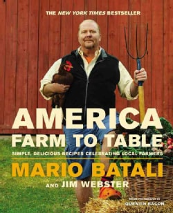 America - Farm to Table: Simple, Delicious Recipes Celebrating Local Farmers (Hardcover)