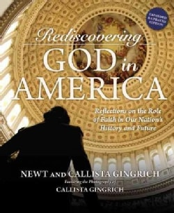 Rediscovering God in America: Reflections on the Role of Faith in Our Nation's History and Future (Hardcover)