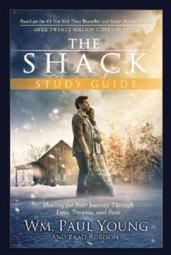 The Shack: Healing for Your Journey Through Loss, Trauma, and Pain (Paperback)