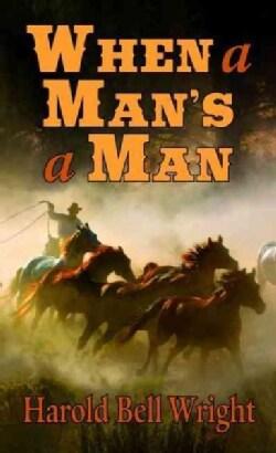 When a Man's a Man (Paperback)