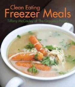 Clean Eating Freezer Meals (Paperback)
