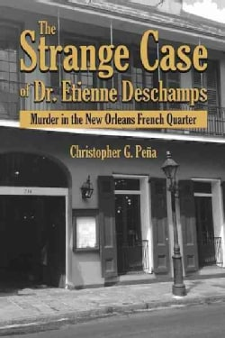 The Strange Case of Dr. Etienne Deschamps: Murder in the New Orleans French Quarter (Hardcover)
