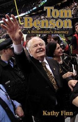 Tom Benson: A Billionaire's Journey (Hardcover)