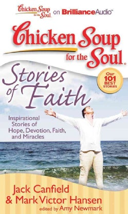 Chicken Soup for the Soul Stories of Faith: Inspirational Stories of Hope, Devotion, Faith, and Miracles (CD-Audio)