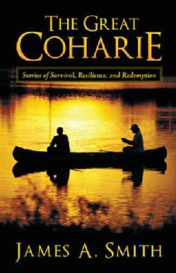 The Great Coharie: Stories of Survival, Resilience, and Redemption (Hardcover)