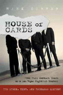 House of Cards: Five Full Contact Years As a Las Vegas Nightclub Bouncer (Hardcover)