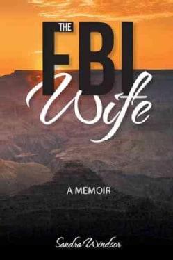 The FBI Wife: A Memoir (Hardcover)