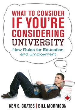 What to Consider If You're Considering University: New Rules for Education and Employment (Paperback)