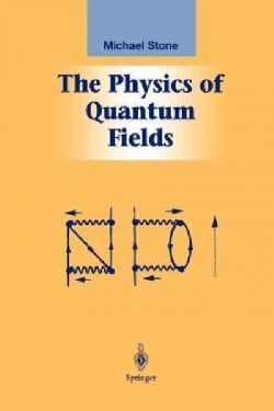 The Physics of Quantum Fields (Paperback)