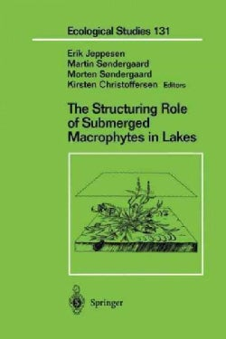 The Structuring Role of Submerged Macrophytes in Lakes (Paperback)