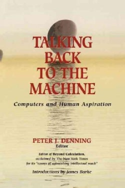 Talking Back to the Machine: Computers and Human Aspiration (Paperback)