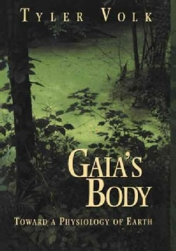 Gaias Body: Toward a Physiology of Earth (Paperback)