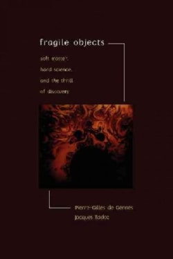 Fragile Objects: Soft Matter, Hard Science, and the Thrill of Discovery (Paperback)