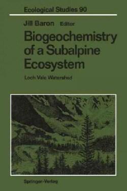 Biogeochemistry of a Subalpine Ecosystem: Loch Vale Watershed (Paperback)