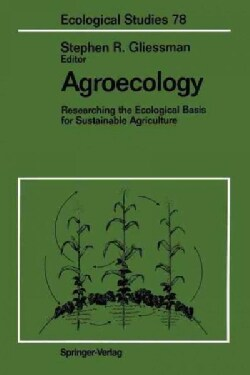 Agroecology: Researching the Ecological Basis for Sustainable Agriculture (Paperback)