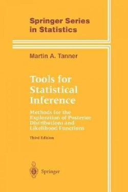 Tools for Statistical Inference: Methods for the Exploration of Posterior Distributions and Likelihood Functions (Paperback)