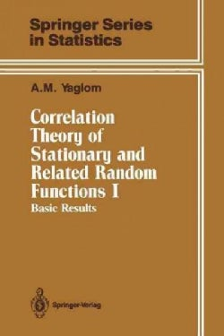 Correlation Theory of Stationary and Related Random Functions: Basic Results (Paperback)
