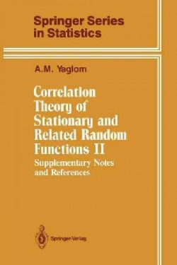 Correlation Theory of Stationary and Related Random Functions: Supplementary Notes and References (Paperback)