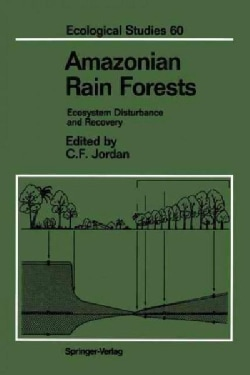 Amazonian Rain Forests: Ecosystem Disturbance and Recovery (Paperback)
