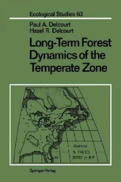 Long-term Forest Dynamics of the Temperate Zone: A Case Study of Late-quaternary Forests in Eastern North America (Paperback)