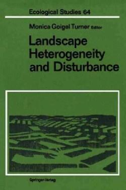 Landscape Heterogeneity and Disturbance (Paperback)