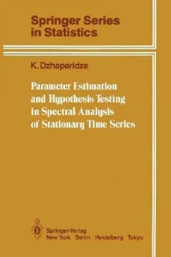 Parameter Estimation and Hypothesis Testing in Spectral Analysis of Stationary Time Series (Paperback)
