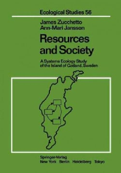 Resources and Society: A Systems Ecology Study of the Island of Gotland, Sweden (Paperback)