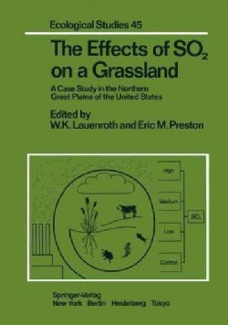 The Effects of So 2 on a Grassland: A Case Study in the Northern Great Plains of the United... (Paperback)