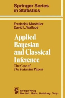 Applied Bayesian and Classical Inference: The Case of the Federalist Papers (Paperback)